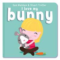 I Love My Bunny - I Love My 10 (Board book)
