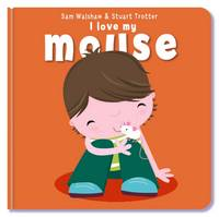 I Love My Mouse (Board book)