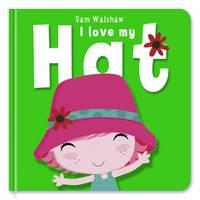 I Love My Hat - I Love My (Board book)