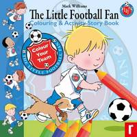 The Little Football Fan Colouring Activity Storybook: The Little Football Fan (Paperback)
