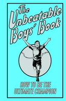 The Unbeatable Boys' Book: How to be the Ultimate Champion (Hardback)