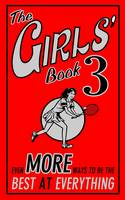 The Girls' Book 3: Even More Ways to be the Best at Everything (Hardback)
