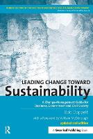 Leading Change toward Sustainability: A Change-Management Guide for Business, Government and Civil Society (Paperback)