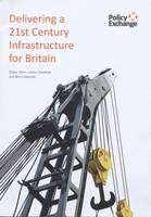 Delivering a 21st Century Infrastructure for Britain (Paperback)