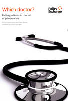 Which Doctor?: Putting Patients in Control of Primary Care (Paperback)