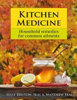 Kitchen Medicine: Household remedies for common ailments (Hardback)