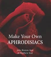 Make Your Own Aphrodisiacs (Hardback)
