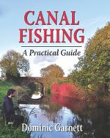Canal Fishing: A Practical Guide (Hardback)