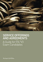 Service Offerings and Agreements: A Guide for ITIL(r) V3 Exam Candidates (Paperback)