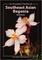 An Annotated Checklist of Southeast Asian Begonia (Paperback)