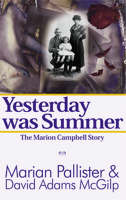 Yesterday Was Summer: The Marion Campbell Story (Hardback)