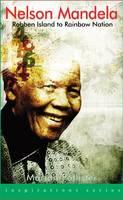 Nelson Mandela: Robben Island to Rainbow Nation - Inspirations (Paperback)