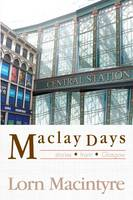 Maclay Days: Stories From Glasgow (Paperback)