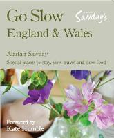 Go Slow England & Wales - Alastair Sawday's Special Places to Stay (Paperback)