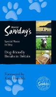 Dog Friendly Breaks in Britain: the best dog friendly pubs, hotels, b&bs and self-catering places: Alastair Sawday's guide to the best dog friendly pubs, hotels, b&bs and self-catering places in Britain - Alastair Sawday's Special Places to Stay (Paperback)