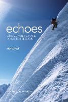 Echoes: One Climber's Hard Road to Freedom (Hardback)