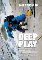 Deep Play: Climbing the World's Most Dangerous Routes (Paperback)