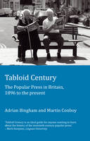 Tabloid Century: The Popular Press in Britain, 1896 to the present (Paperback)