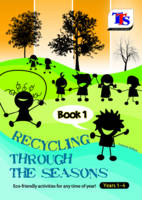 Recycling Through the Seasons: Book 1 (Paperback)