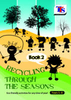 Recycling Through the Seasons: Book 2 (Paperback)