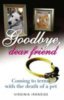 Goodbye, Dear Friend: Coming to Terms with the Death of a Pet (Hardback)
