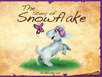 The Story of Snowflake - Timeless Tales (Hardback)