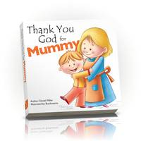 Thank You God for Mummy - Thank You God (Board book)