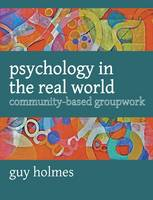 Psychology in the Real World: Community-based Groupwork (Paperback)