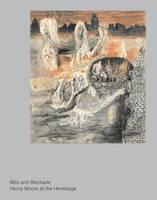 Blitz and Blockade: Henry Moore at the Hermitage (Hardback)