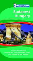Hungary, Budapest - Michelin Green Guides (Paperback)