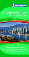 British Columbia and the Rockies Tourist Guide - Michelin Green Guides (Paperback)