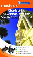 Charleston, Savannah and the South Carolina Coast Must Sees Guide - Michelin Must Sees (Paperback)