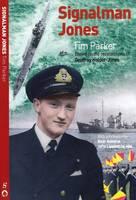 Signalman Jones: Based on the Recollections of Geoffrey Holder-Jones (Paperback)