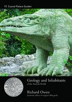 Geology and Inhabitants of the Ancient World - Crystal Palace Library Guides No. 15 (Paperback)