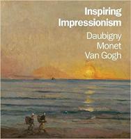 Inspiring Impressionism: Daubigny, Monet, Van Gogh (Paperback)