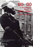 No Go: A Photographic Record of Free Derry (Paperback)