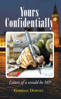 Yours Confidentially: Letters of Would-be MP (Paperback)