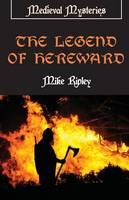 Legend of Hereward - Medieval Mysteries (Paperback)