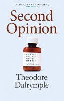 Second Opinion: A Doctor's Notes From the Inner City (Hardback)