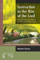 Instruction in the Way of the Lord: A Guide to the Catechism in the Book of Common Prayer (Paperback)