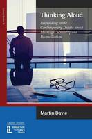 Thinking Aloud: Responding to the Contemporary Debate about Marriage, Sexuality and Reconciliation (Paperback)