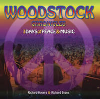 Woodstock Chronicles: Three Days of Peace and Music (Hardback)