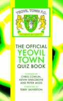 The Official Yeovil Town Quiz Book (Hardback)