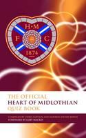 The Official Heart of Midlothian Quiz Book (Hardback)