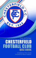The Official Chesterfield Football Club Quiz Book (Hardback)