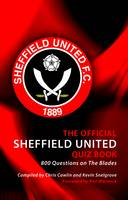 The Official Sheffield United Quiz Book: 800 Questions on the Blades (Hardback)