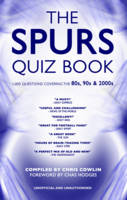 The Spurs Quiz Book: Covering the 1980s, 1990s and 2000s (Hardback)