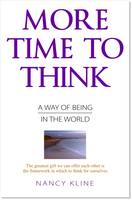 More Time to Think: A Way of Being in the World (Paperback)