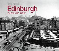 Edinburgh Then and Now - Then and Now (Hardback)