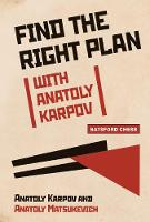 Find the Right Plan with Anatoly Karpov (Paperback)